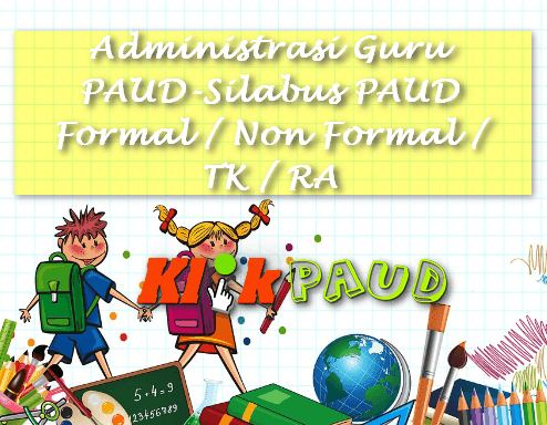 Administrasi Guru PAUD-Silabus PAUD Formal / Non Formal / TK / RA