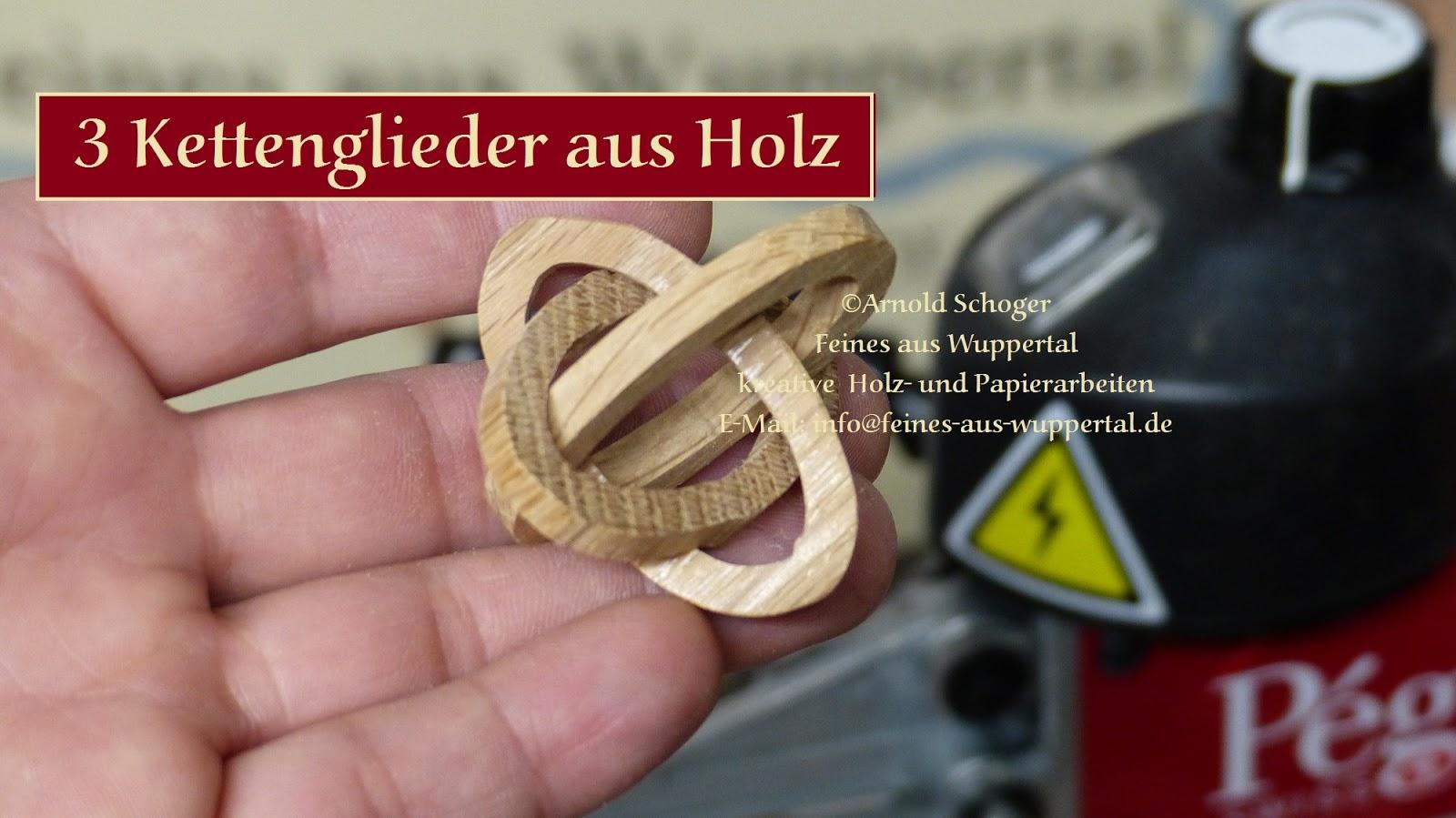 Drei Kettenglieder Aus Eichenholz Inkl Dekupiersäge Vorlage