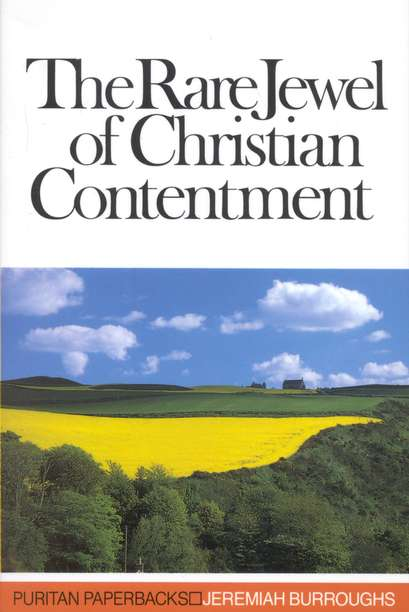 Jeremiah Burroughs-The Rare Jewel Of Christian Contentment-