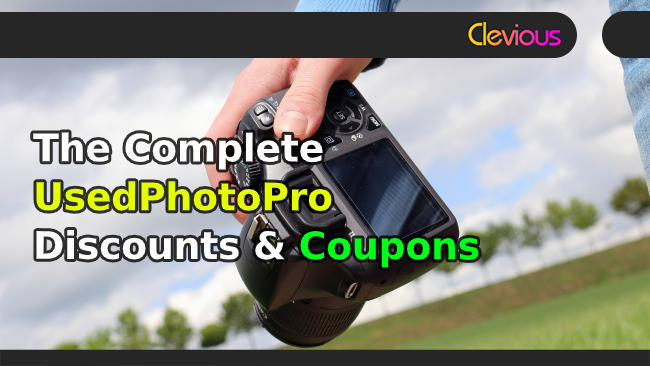 The Complete UsedPhotoPro Discounts & Coupons! - Clevious Coupons