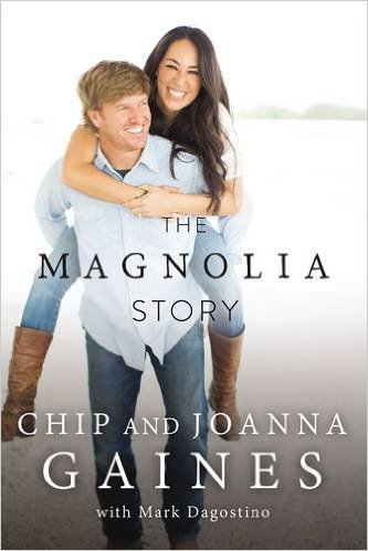 The Magnolia Story by Chip and Joanna Gaines of Fixer Upper