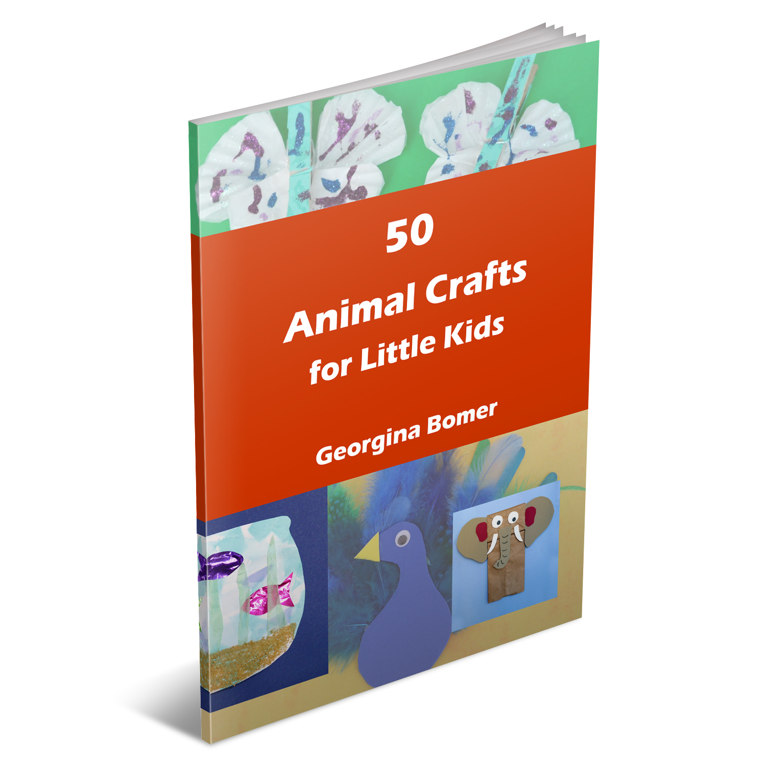 50 Animal Crafts for Little Kids by Georgina Bomer