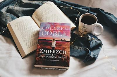 Zmierzch nad jagodowymi polami - Colleen Coble | Recenzja