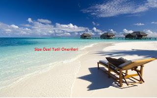 Size Özel Tatil Önerileri