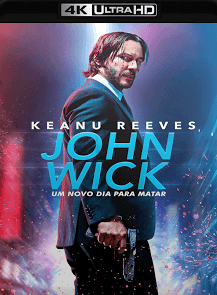 John Wick – Um Novo Dia Para Matar 2017 Torrent Download – BluRay 4K 2160p 5.1 Dual Áudio