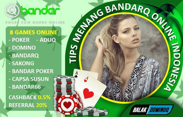 Tips Menang BandarQ Online Indonesia