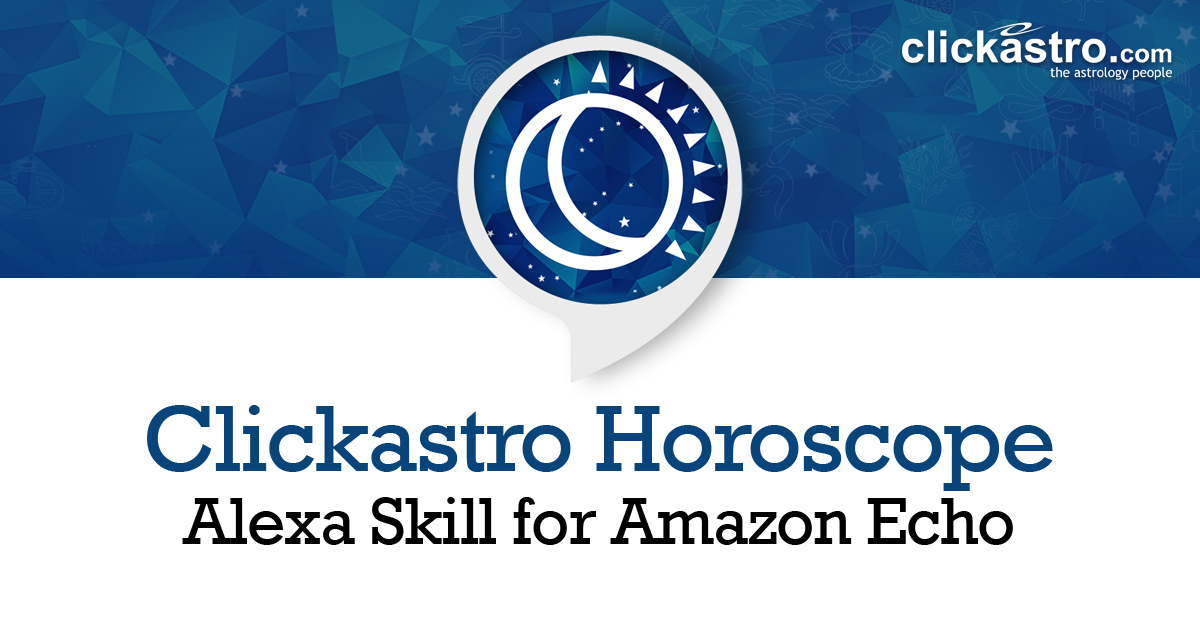 Clickastro Horoscope - Alexa Skill for Amazon Echo