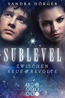 Neuzugänge im November 2017 - Sublevel 2: Zwischen Reue und Revolte von Sandra Hörger