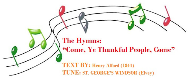 Come ye thankful people Come Christian Harvest Festival and was written by Revd. Henry Alford.
