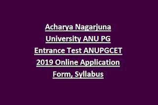 Acharya Nagarjuna University ANU PG Entrance Test ANUPGCET 2019 Online Application Form, Syllabus