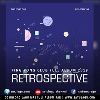 Download Lagu Ping Pong Club Full Album Retrospective Mp3