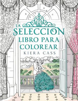 LA SELECCION : LIBRO PARA COLOREAR Kiera Cass   (Roca - 6 Abril 2017) PORTADA