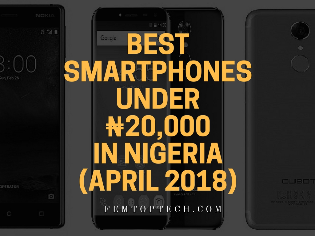 Cheap Android Smartphones Below ₦20,000 In April 2018