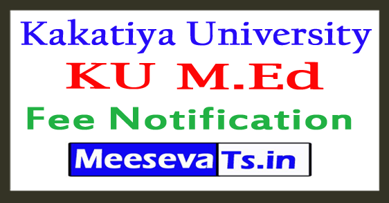 Kakatiya University M.Ed 4th Sem Exam Fee Notification 2018