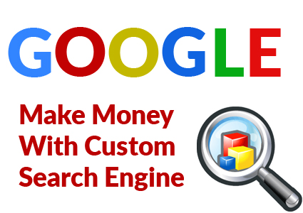 Make Money With Google Custom Search Engine
