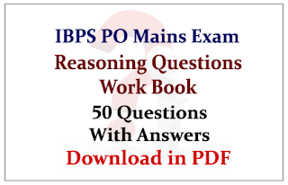 Important Reasoning Questions Work Book (50 Questions with answers) for IBPS PO Mains 2015- Download in PDF