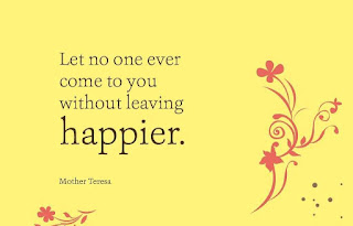 let no one ever comes to you without leaving happier - happiness quotes