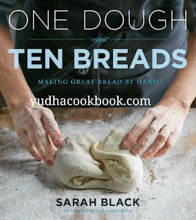 Download ebook One Dough, Ten Breads : Making Great Bread by Hand