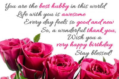 Happy Birthday wishes quotes for husband: you are the hubby in this world life with you is awesome