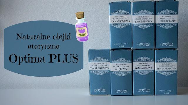 RECENZJA: Naturalne olejki eteryczne | Optima plus