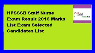 HPSSSB Staff Nurse Exam Result 2016 Marks List Exam Selected Candidates List
