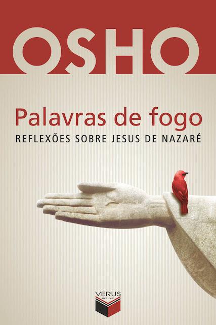 Palavras de fogo Reflexões sobre Jesus de Nazaré - Osho