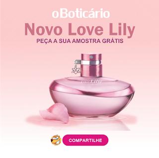 Amostras Grátis - Novo Love Lily O Boticário   Receba em sua casa! fd019283c5