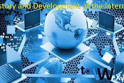 History Development and Function of the Internet