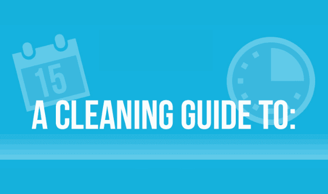 A Cleaning Guide To: How Often?