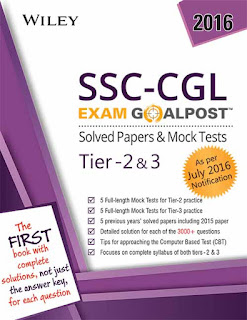 Wiley's SSC - CGL Exam Goalpost Solved Papers & Mock Tests, Tier - 2 & 3: As per July 2016 Notification