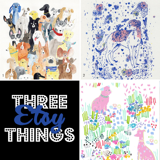 Good Things*: Three Easy Things : Dog Art