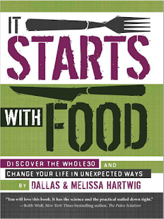Starts With Food Discover The Whole 30 And Change Your Life In Unexpected Ways