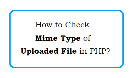 PHP Check Mime Type of File - Return Information About A File