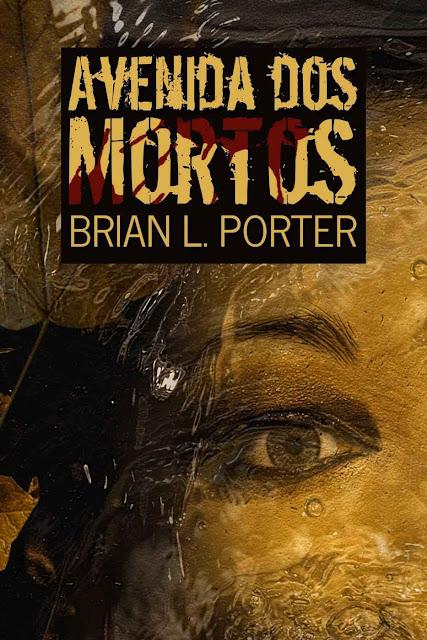 Avenida dos Mortos - Brian L. Porter
