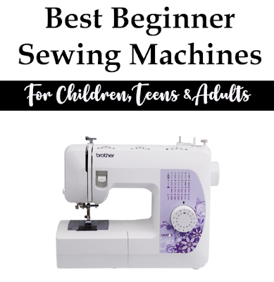 Great list of the Best Beginner Sewing Machines for the Novice Sewist with recommendations for kids, teens and adults.