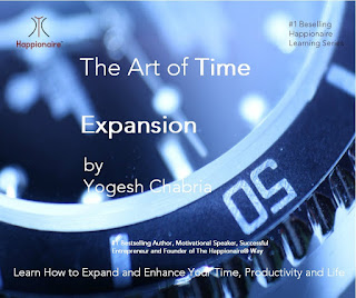 The Art of Time Expansion - Audio Learning Program - Yogesh Chabria - The Happionaire Way