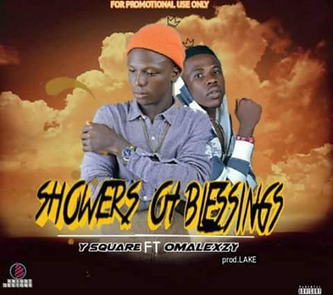 [Music] Y-square ft OMALEXY SHOWERS OF BLESSING