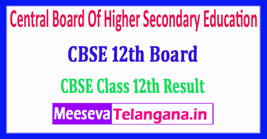 CBSE 12th Result 2018 Central Board Of Higher Secondary Education 2018 12th Results