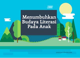 menumbuhkan, budaya, literasi, anak