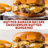 BUTTER BURGER RECIPE (WISCONSIN BUTTER BURGERS)