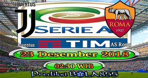 Prediksi Bola855 Juventus vs AS Roma 23 Desember 2018
