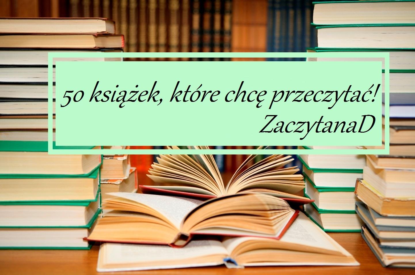 50 książek, które chcę przeczytać!