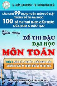 Cẩm Nang Để Thi Đậu Đại Học Môn Toán - Trần Lưu Cường, Huỳnh Công Thái