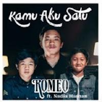Lirik Lagu Romeo feat Nadia Hasnan Kamu Aku Satu