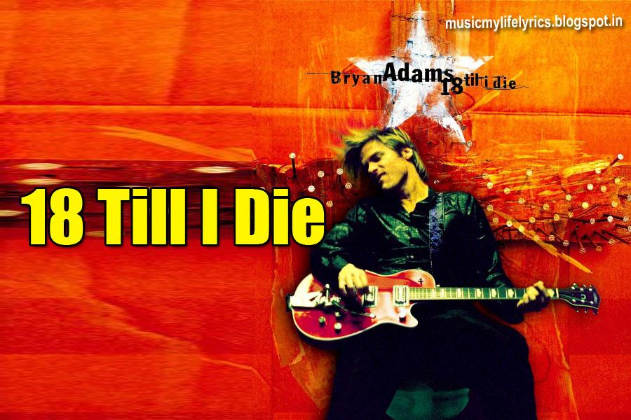 18 til I Die