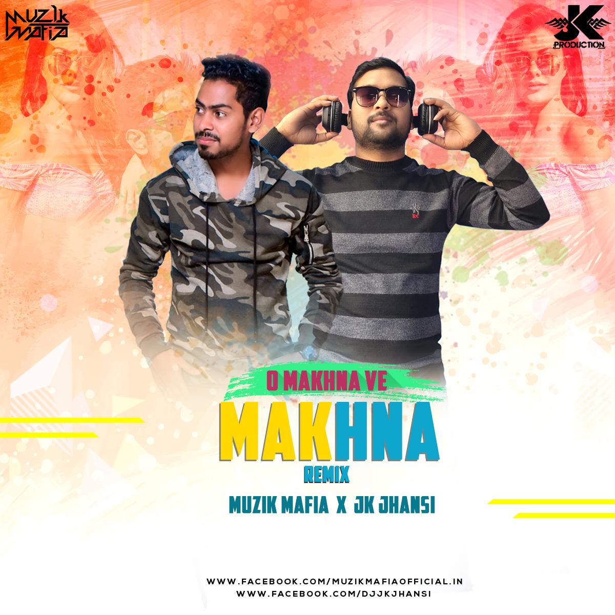 Makhna Remix (Drive) - DJ JK & Muzik Mafia