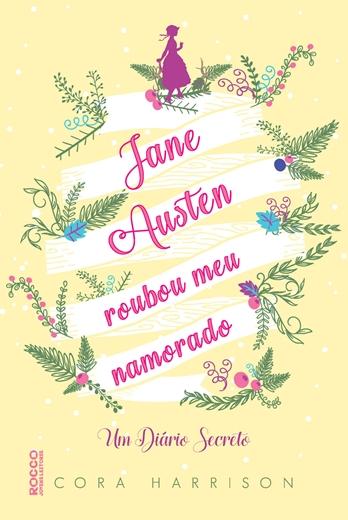 Jane Austen roubou meu namorado - Cora Harrison