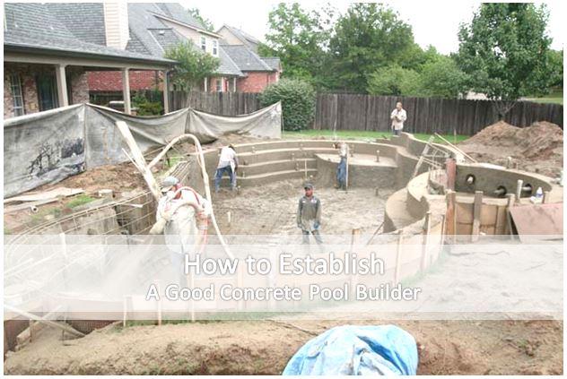 How to Establish A Good Concrete Pool Builder