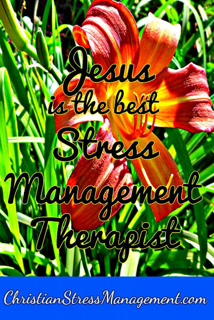 Jesus is the Best Stress Management Therapist