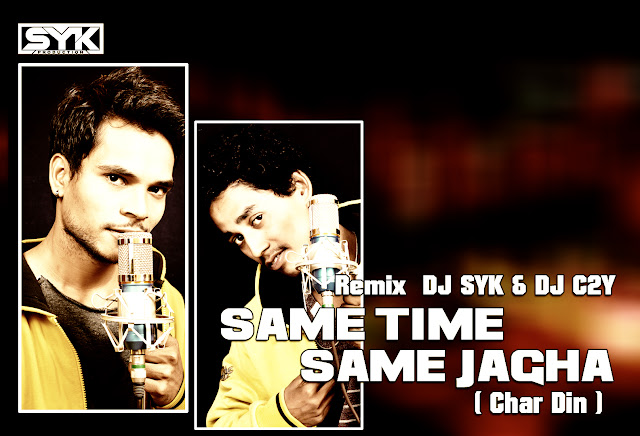 Same Time Same Jagha ( Chaar Din ) Panjabi RemiX DJ SYK & DJ
